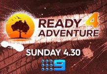 Ready 4 Adventure on channel 9, Sundays at 4:30pm